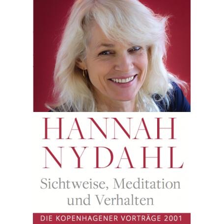 Hanna Nydahl - Sichtweise, Meditation und Verhalten