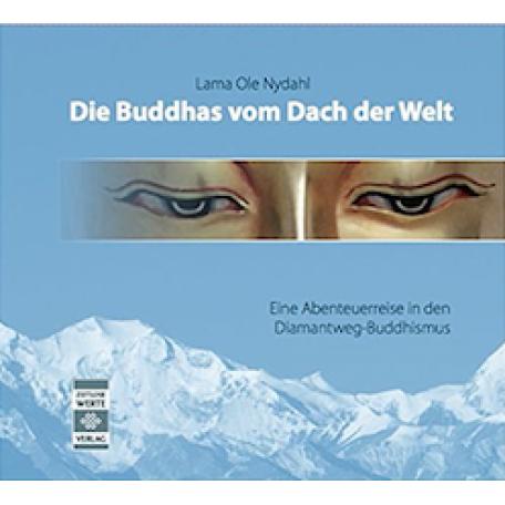 Lama Ole Nydahl - Die Buddhas vom Dach der Welt [Download]